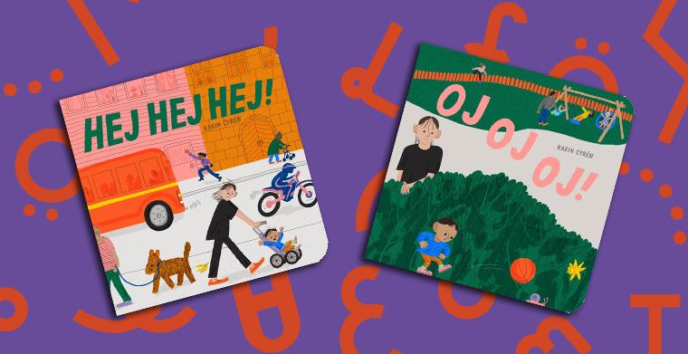 Omslag till böckerna Hej hej hej! och Oj oj oj! av Karin Cyrén. Lilla Piratförlaget.