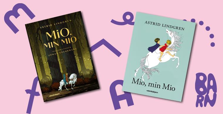Omslag till Mio min Mio av Astrid Lindgren. Nyutgåva illustrerad av Johan Egerkrans (t.v.), klassisk utgåva illustrerad av Ilon Wikland (t.h.) Rabén & Sjögren.